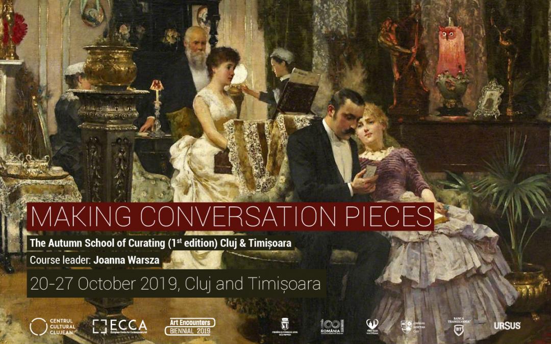 MAKING CONVERSATION PIECES – Școala curatorială de toamnă