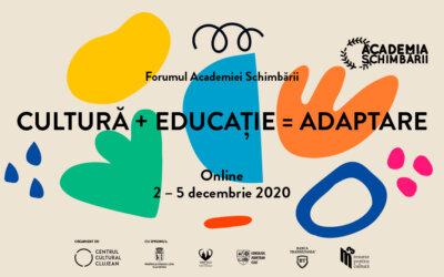 Despre ADAPTARE în cultură și educație la a doua ediție a Forumului Academiei Schimbării