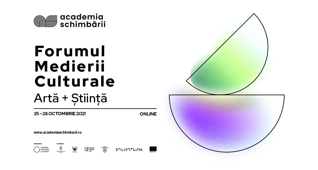 Forumul Medierii Culturale 2021: Artă + Știință