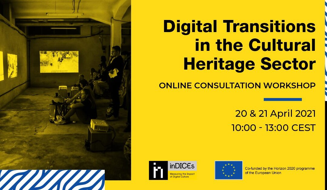 "Consultation workshop ""Digital transitions in the cultural heritage sector"" within the inDICEs project"